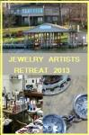 Reminder - 2013 Jewelry Artists Retreat